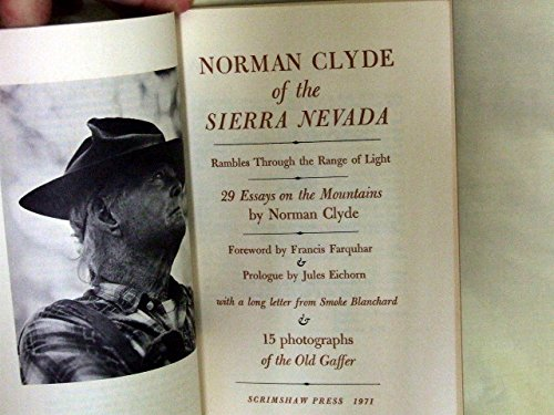 Norman Clyde of the Sierra Nevada;: Rambles through the range of light; 29 essays on the mountains:...