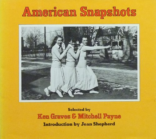 9780912020648: American Snapshots / Selected by Ken Graves & Mitchell Payne ; Introd. by Jean Shepherd