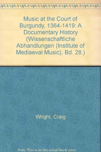 9780912024257: Music at the Court of Burgundy, 1364-1419: A Documentary History (Wissenschaftliche Abhandlungen (Institute of Mediaeval Music), Bd. 28.) (English and French Edition)