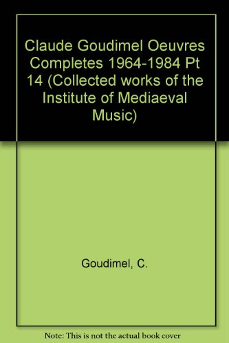 9780912024585: Claude Goudimel Oeuvres Completes 1964-1984 Pt 14