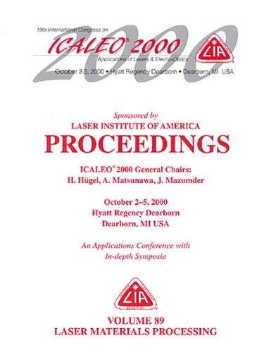 Laser Materials Processing, ICALEO 2000 Proceedings: Volume 89 (Hardback): Laser Institute of ...