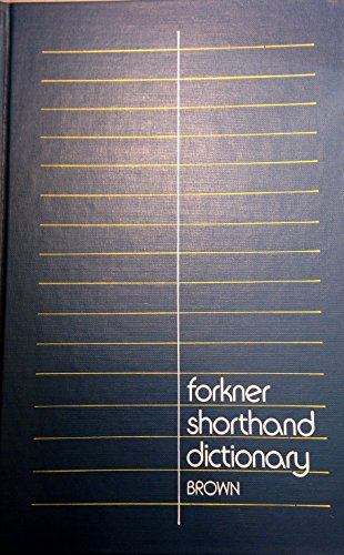 Forkner shorthand dictionary: Frances A Brown
