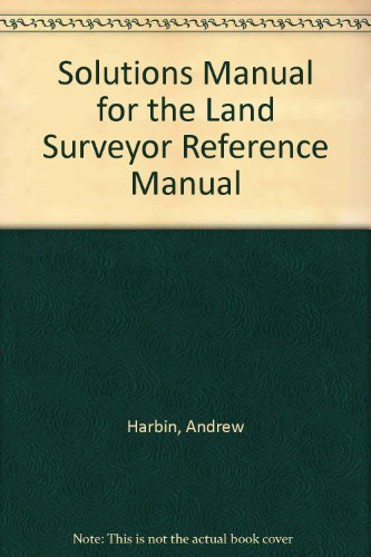 Solutions Manual for the Land Surveyor Reference: Harbin, Andrew