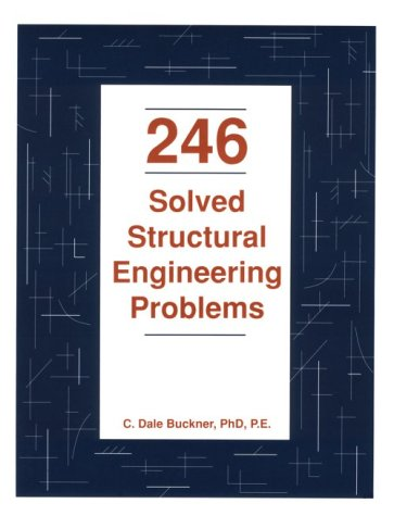 9780912045320: 246 Solved Structural Engineering Problems (Engineering reference manual series)