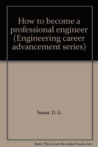 9780912045375: How to become a professional engineer (Engineering career advancement series)