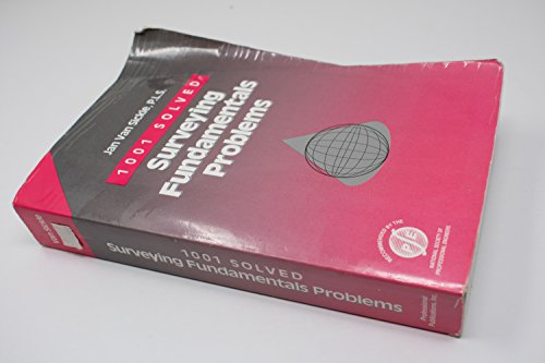 1001 Solved Surveying Fundamentals Problems (Engineering Reference: Jan Van Sickle