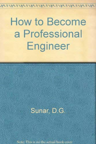 9780912045559: How to Become a Professional Engineer (Engineering career advancement series)