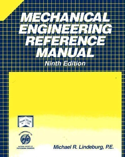 Mechanical Engineering Reference Manual: Lindeburg, Michael R.