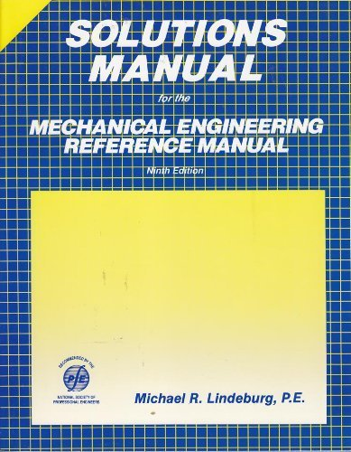 Solutions Manual for the Mechanical Engineering Reference Manual: Lindeburg, Michael R.