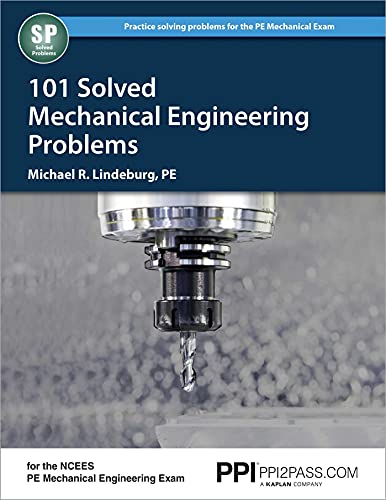 101 Solved Mechanical Engineering Problems: Lindeburg PE, Michael  R.