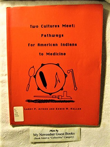 9780912048697: Two Cultures Meet: Pathways for American Indians to Medicine