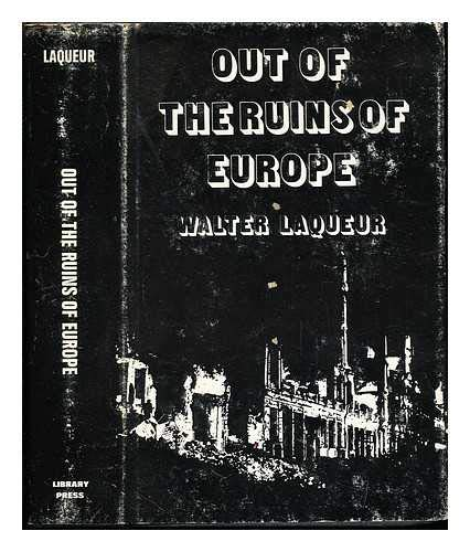 Out of the Ruins of Europe: Laqueur, Walter & George L. Mosse (editors)