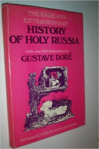 9780912050119: The rare and extraordinary history of holy Russia,: With over 500 illustrations