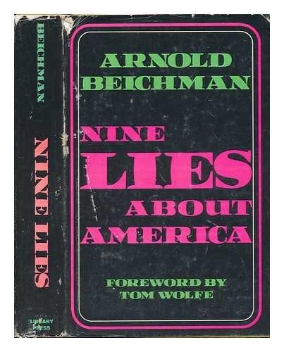 Nine Lies about America: Beichman, Arnold