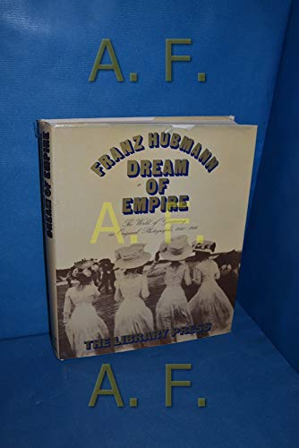 9780912050423: Dream of empire: The world of Germany in original photographs, 1840-1914