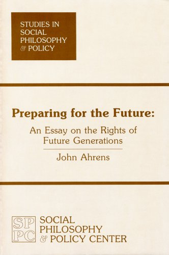 9780912051000: Preparing for the Future: An Essay on the Rights of Future Generations (Studies in Social Philosophy & Policy ; No. 2)
