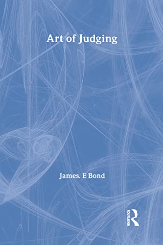 The Art of Judging (Studies in Social Philosophy and Policy): Bond, James E.