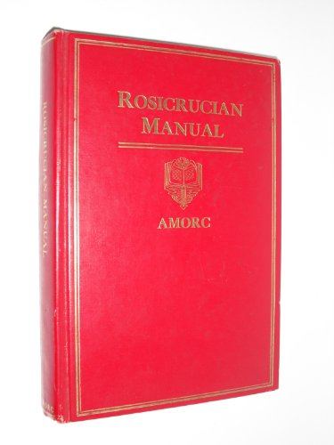 Rosicrucian Manual (Rosicrucian Library, Volume 8): H. Spencer Lewis