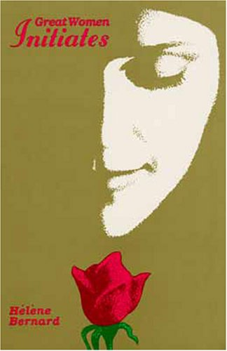 Great Women Initiates, or the Feminine Mystic: Helene Bernard