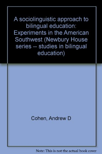 A sociolinguistic approach to bilingual education: Experiments: Andrew D Cohen