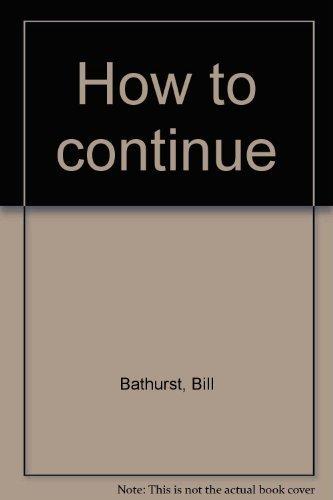 HOW TO CONTINUE: Bathurst, Bill