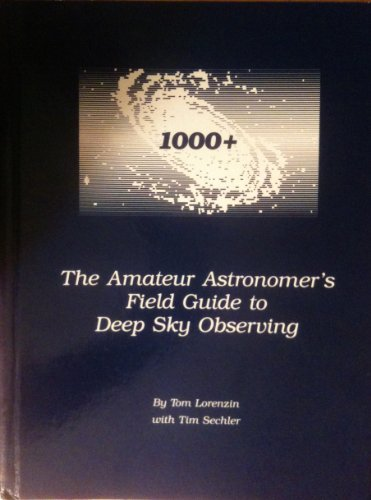 1000+ The Amateur Astronomer's Field Guide to: Tom Lorenzin