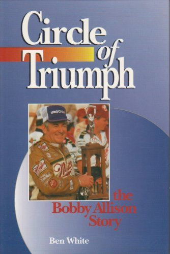 The Circle of Triumph: The Bobby Allison Story