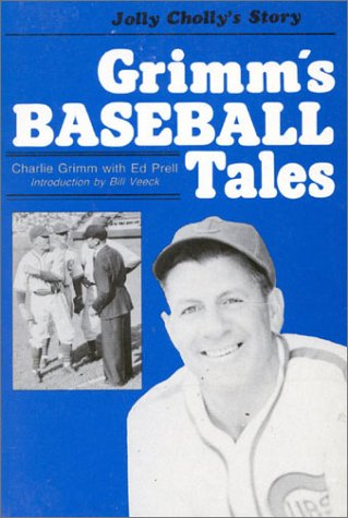 Jolly Cholly's Story: Grimm's Baseball Tales: Grimm, Charlie; Prell, Ed