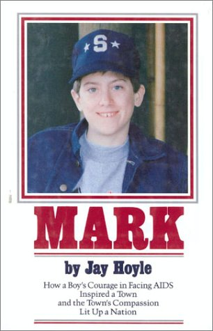 Mark: How a Boy's Courage in Facing: Hoyle, Jay