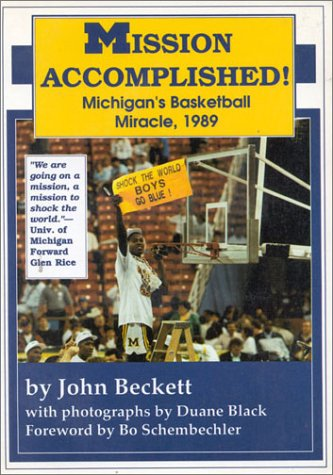 Mission Accomplished! Michigan's Basketball Miracle, 1989: Beckett, John;Schembechler, Bo;Black,
