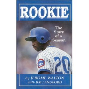 Rookie: The Story of a Season: Walton, Jerome;Langford, Jim
