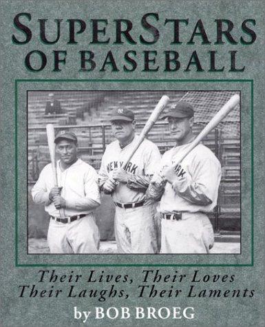 Super Stars of Baseball : Their Lives,: Bob Broeg