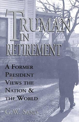 9780912083636: Truman in Retirement: A Former President Views the Nation and the World