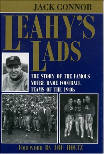 9780912083759: Leahy's Lads: The Story of the Famous Notre Dame Football Teams of the 1940s