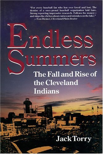 ENDLESS SUMMERS: The Fall & Rise of the Cleveland Indians