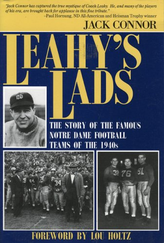 9780912083902: Leahy's Lads: The Story of the Famous Notre Dame Football Teams of the 1940s
