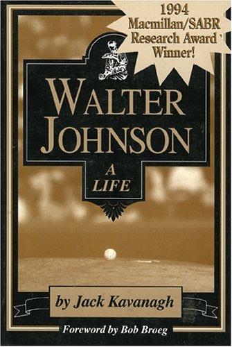 9780912083940: Walter Johnson: A Life