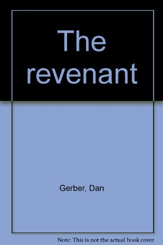 The Revenant: Poems: Gerber, Dan