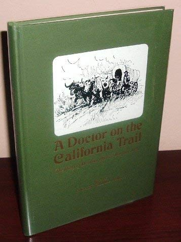 A Doctor on the California Trail: The Diary of Dr. John Hudson Wayman from Cambridge City, Indiana,...