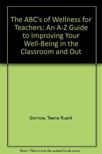 9780912099477: The ABC's of Wellness for Teachers: An A-Z Guide to Improving Your Well-being in the Classroom and Out