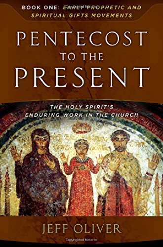 9780912106038: Pentecost To The Present: The Holy Spirit's Enduring Work In The Church-Book 1: Early Prophetic And Spiritual Gifts Movements