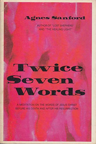 Twice Seven Words (9780912106168) by Agnes Sanford