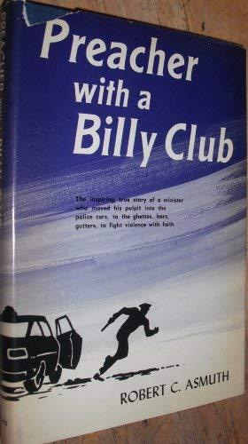 9780912106182: Preacher with a billy club,