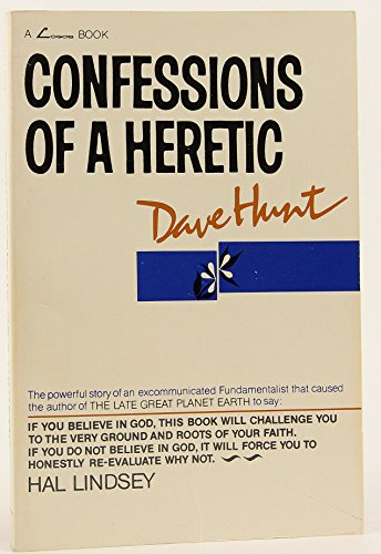 Confessions of a Heretic (091210628X) by Dave Hunt