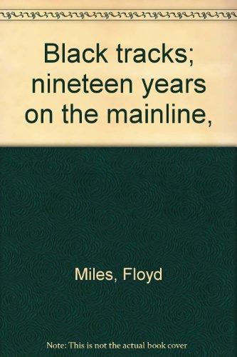 Black Tracks : Nineteen Years on the Mainline [Drugs, Overdose, Addiction, Liquour Addition]: Floyd...