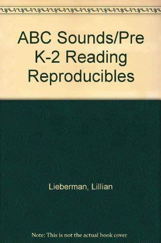 ABC Sounds/Pre K-2 Reading Reproducibles: Lillian Lieberman
