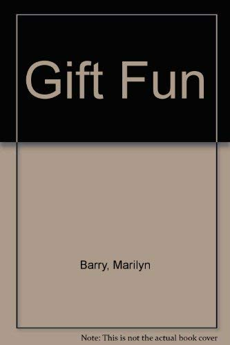 Gift Fun: Barry, Marilyn