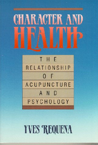 9780912111230: Character and Health: The Relationship of Acupuncture and Psychology (Paradigm title)