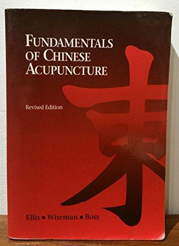 Fundamentals of Chinese Acupuncture (Paradigm title): Ellis, Andrew; Nigel Wiseman, Ken Boss