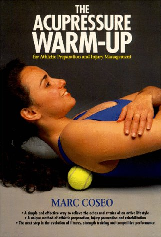 9780912111346: The Acupressure Warmup: A System of Athletic Preparation and Injury Prevention (Paradigm title)
